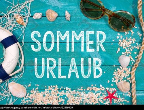 Sommerurlaub vom 01.07.2018 – 01.08.2018