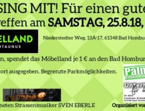 Flashmob! Sing mit – für einen guten Zweck am Samstag, den 25.08.2018 vor dem Möbelland Hochtaunus in Bad Homburg